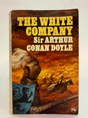 The White Company: Arthur Conan Doyle