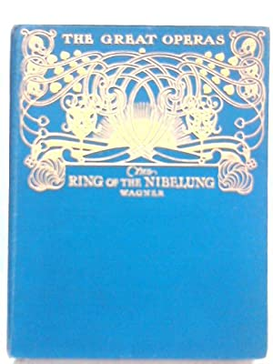 The Ring Of The Nibelung - Wagner: J. Cuthbert Hadden