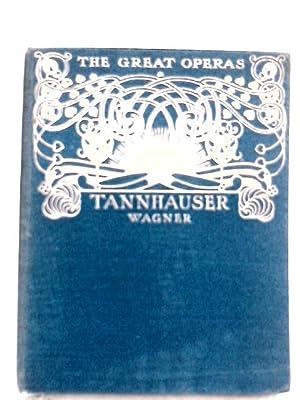 Tannhauser Wagner (The Great Operas): J. Cuthbert Hadden