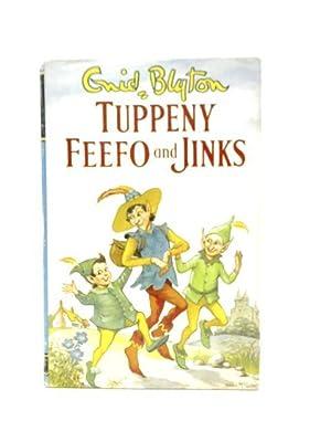 Tuppeny, Feefo and Jinks: Enid Blyton