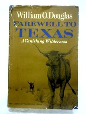 Farewell To Texas: A Vanishing Wilderness: William O. Douglas