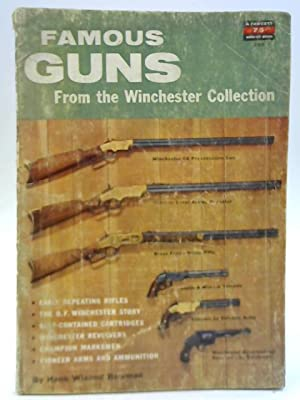 Famous Guns: From The Winchester Collection: Hank Wieand Bowman