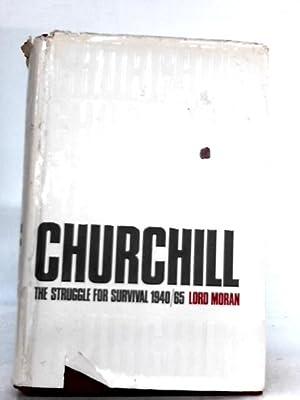 Winston Churchill: The Struggle for Survival, 1940-1965: Lord Moran