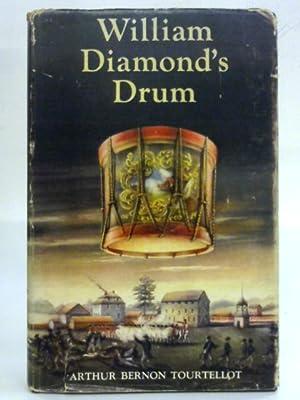 William Diamond's drum: The beginning of the: Arthur Bernon Tourtellot