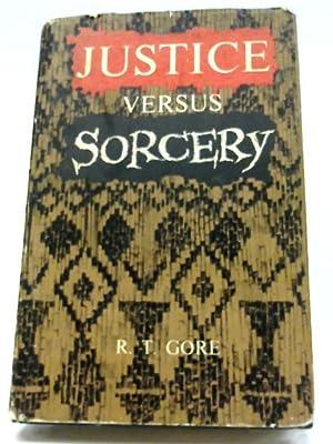 Justice Versus Sorcery: R. T. Gore