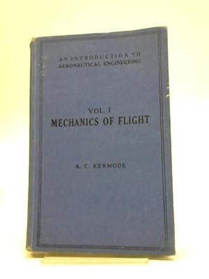 Mechanics of Flight. An Introduction to Aeronautical: A C Kermode,