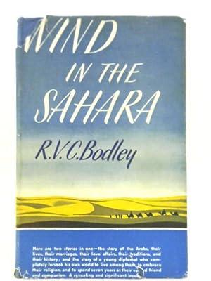 Wind In The Sahara: R.V.C. Bodley