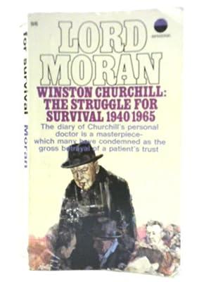 Winston Churchill: The Struggle for Survival 1940-1965: Lord Moran