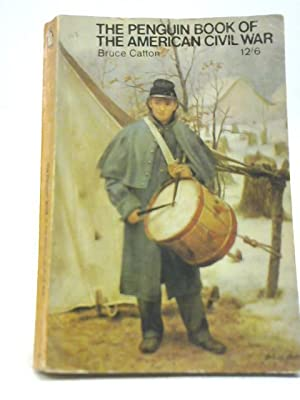 Penguin Book of the American Civil War: Bruce Catton