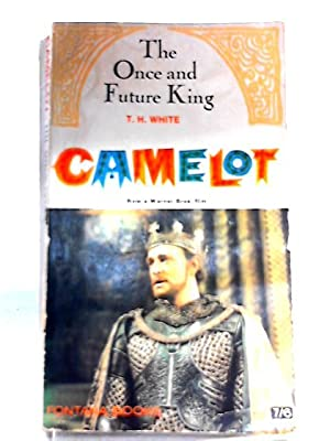 The Once and Future King: Camelot: T. H. White