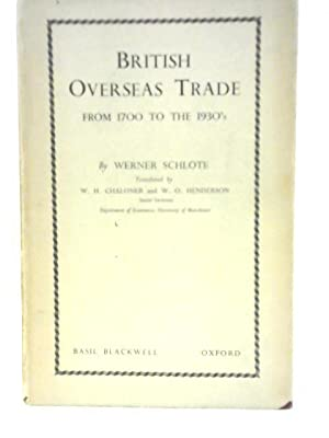 British Overseas Trade from 1700 to the: Werner Schlote