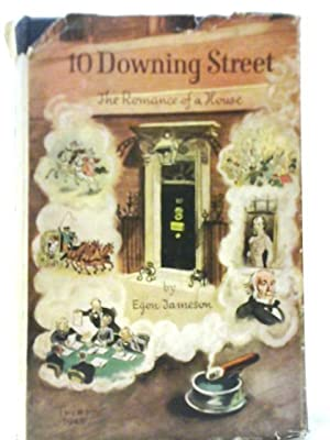 10 Downing Street:the Romance of a House: Egon Jameson