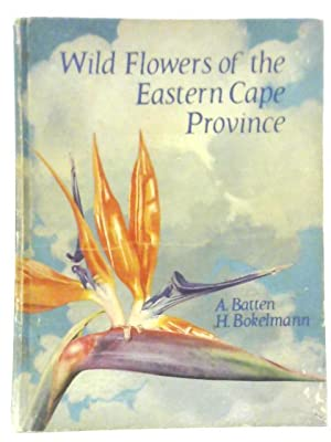 Wild Flowers Of The Eastern Cape Province.: Auriol Batten &
