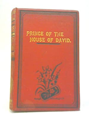 The Prince of the House of David: Rev J H