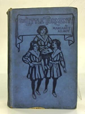 The Little Torment. A Girls' School story.: Margaret Kilroy