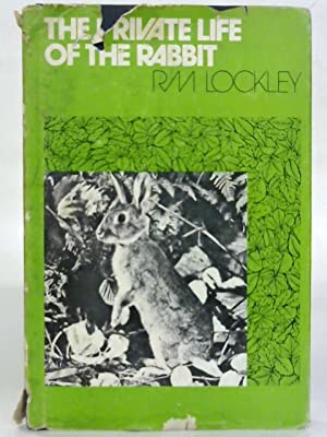 The Private Life of the Rabbit.: R. M. Lockley