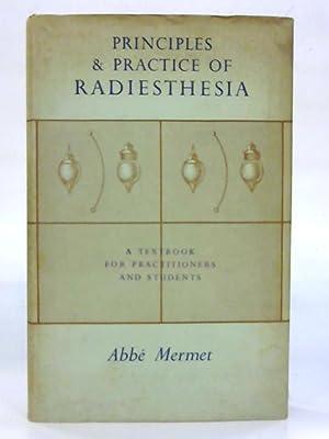 Principles and Practice of Radiesthesia.: Alexis Mermet
