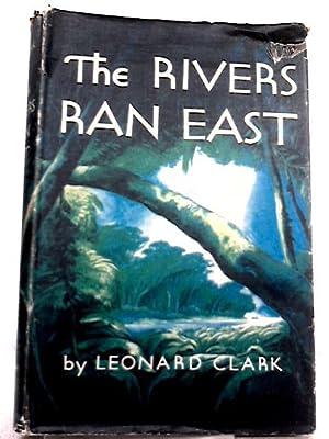 The Rivers Ran East: Leonard Clark