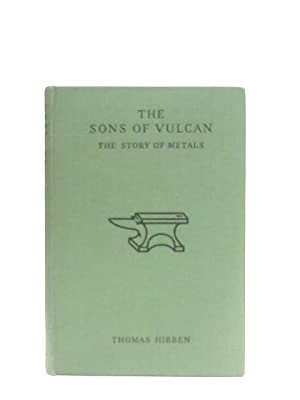 The Sons of Vulcan, The Story of: Thomas Hibben