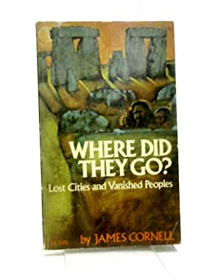 Where Did They Go?: Lost Cities And Vanished Peoples