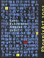 PHOENIXART 2003: ERRO, FAHLSTROM, KOPCKE, LEBEL: Claus Mewes, editor