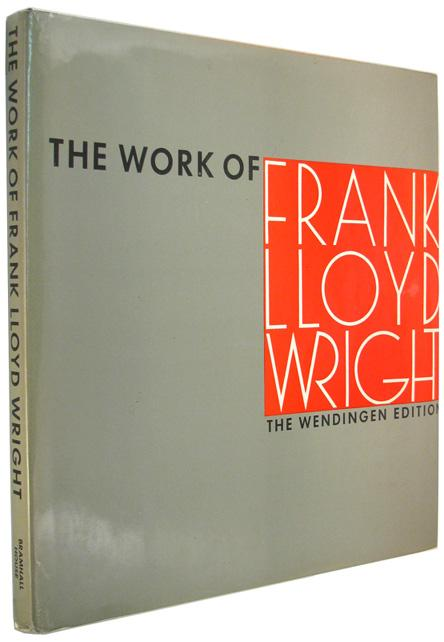 The Work of Frank LLoyd Wright. The Great Wendingen Edition, Wright, Frank Loyd