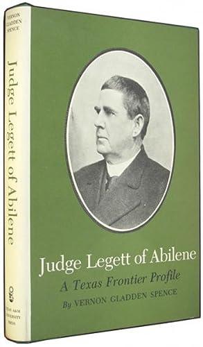 Judge Legett of Abilene: A Texas Frontier: Spence, Vernon Gladden.