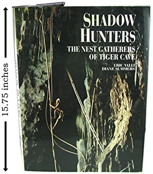 Shadow Hunters: The Nest Gatherers of Tiger Cave.