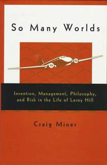 So Many Worlds: Invention, Management, Philosophy, and: Miner, Craig.