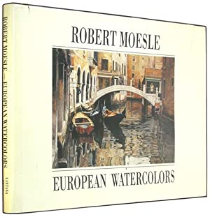 Robert Moesle: Twenty Years of European Watercolors, 1971-1991.