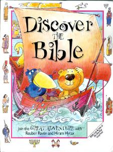 Discover the Bible: Join the Great Adventure With Reuben Raven and Hiram Hyrax.: Rock, Lois; ...
