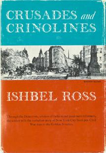 Crusades and Crinolines: The Life and Times of Ellen Curtis Demorest and William Jennings Demorest.