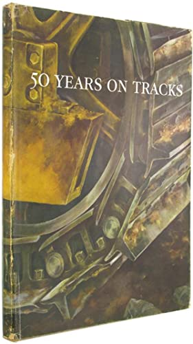 50 [Fifty] Years on Tracks.: Caterpillar Tractor Company.