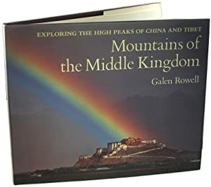 Mountains of the Middle Kingdom: Exploring the: Rowell, Galen.