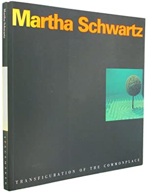 Martha Schwartz: Transfiguration of the Commonplace.