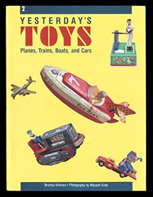 Yesterday's Toys: Planes, Trains, Boats, and Cars.