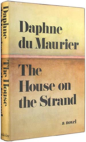 The House on the Strand.: du Maurier, Daphne.