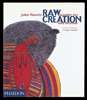 Raw Creation: Outsider Art and Beyond.