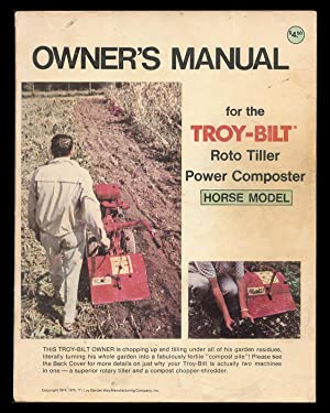 owner s manual for the troy bilt roto tiller power composter horse rh abebooks com troy bilt horse tiller manual troy bilt horse manual pdf