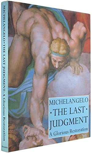 Michelangelo: The Last Judgement: A Glorious Restoration.