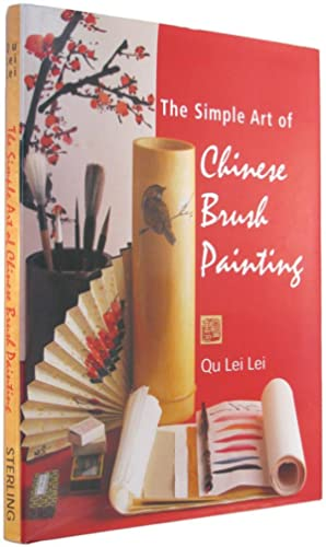 The Simple Art of Chinese Brush Painting: Create your own Oriental flowers, plants, and birds for...