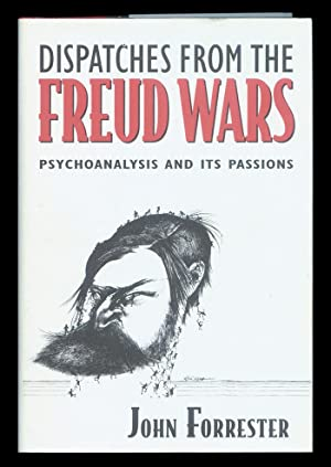 Dispatches from the Freud Wars: Psychoanalysis and Its Passions.