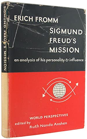 Sigmund Freud's Mission: An Analysis of His Personality and Influence (World Perspectives, Volume...