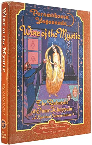 Wine of the Mystic: The Rubaiyat of: Khayyam, Omar and