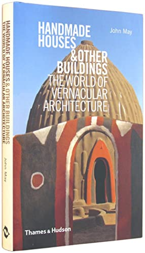 Handmade Houses & Other Buildings: The World of Vernacular Architecture.