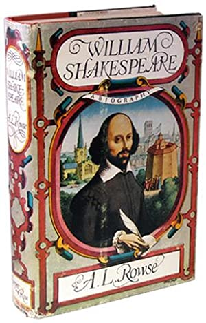 William Shakespeare: A Biography.: Rowse, A L.