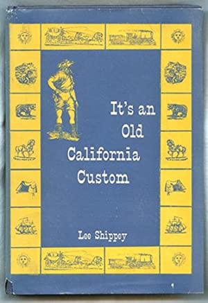 It's An Old California Custom.: Shippey, Lee.