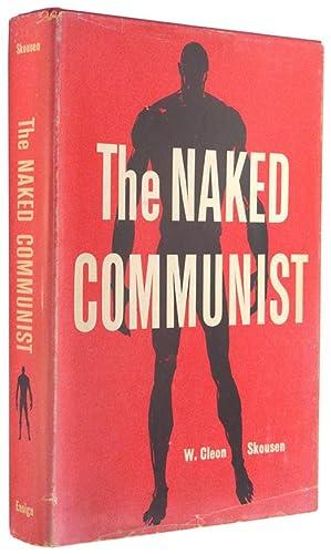 The Naked Communist.: Skousen, W Cleon.