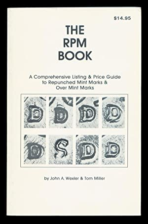 The RPM Book: A Comprehensive Listing & Price Guide to Repunched Mint Marks & Over Mint Marks.