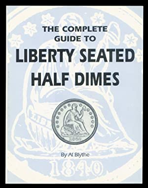 The Complete Guide to Liberty Seated Half Dimes.